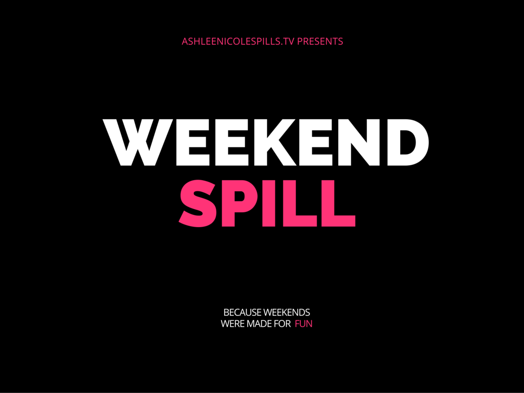 The Weekend Spill